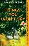 Things You Won't Say: A Novel by Sarah Pekkanen