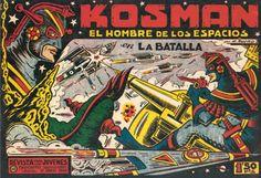 """LOS VIERNES TEBEOS """"La batalla"""" de """"Kosman"""". Kosman (autoedición, 1960) representó una incursión tardía e inconclusa de García Iranzo en el campo de la ciencia ficción, su última colección de tebeos de aventuras que continuaba y acrecentaba la algarabía de sus creaciones anteriores con increíbles detalles paródicos del género. Primero porque fue editada por el propio autor (algo nada convencional en su momento), lo que propició una distribución excesivamente parcial."""