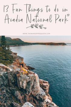 13 Fun Things To Do In Acadia National Park - The Wandering Queen Usa Travel Guide, Travel Usa, Travel Maine, Canada Travel, Travel Tips, Acadia National Park, Us National Parks, United States Travel, Travel Inspiration
