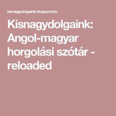 Kisnagydolgaink: Angol-magyar horgolási szótár - reloaded Crochet Books, Knit Crochet, Knitting, Magazines, Amy, Amigurumi, Journals, Tricot, Cast On Knitting
