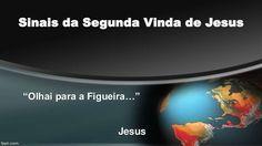 Sinais da Segunda Vinda de Jesus