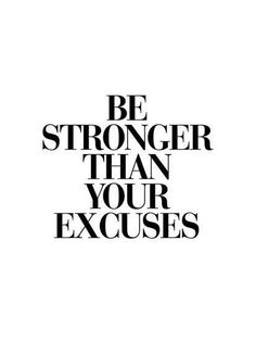 Be Stronger Than Your ExcusesBy Brett Wilson - Words of Inspiration - Motivation Motivation Positive, Fitness Motivation Quotes, Motivational Workout Quotes, Morning Motivation Quotes, Motivational Quotes For Working Out, Quotes About Fitness, Motivation For Work, Be Positive Quotes, Motivational Quotes For Athletes