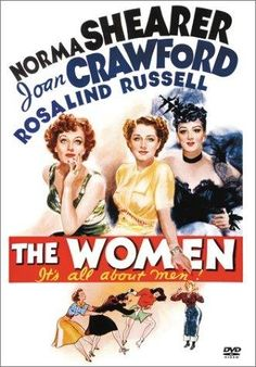 """""""The Women"""" starring Norma Shearer, Joan Crawford and Rosalind Russell. Norma Shearer is the best in this movie. Rosalind Russell, Norma Shearer, Old Movie Posters, Classic Movie Posters, Vintage Posters, Art Posters, Illustrations Posters, Turner Classic Movies, Classic Films"""