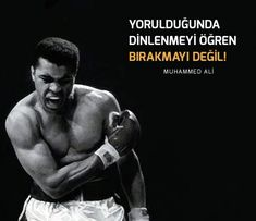 Yorulduğunda dinlenmeyi öğren, bırakmayı değil.Muhammed Ali Mohamed Ali, Muhammed Ali Clay, Mask Quotes, Maskcara Beauty, Big Muscles, Meaningful Words, Science And Nature, Famous Quotes, Positive Vibes