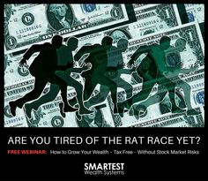 Learn how to leave the rat race for good. Join my #free #webinar this Wednesday! https://smartestwealthsystems.leadpages.co/swswebinarreg4-16/ #Finance #Advice #Income #Taxes #WorkFromHome