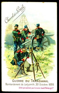 """Chocolate Louit """"The Transvaal War"""" Boer War) The bombardment of Ladysmith, (Staats Artillery) October 1899 British Colonial, Toy Soldiers, Cigarette Box, African, Military, Chocolate, History, 30th, Cards"""