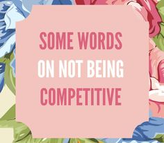 Some words on not being the 'right' kind of competitive   This post has been in my drafts for months because I've been trying to find the right words. In coming to a realisation about myself and sharing what I've discovered I risk coming across an a self-indulgent prat but I'm sharing this for anyone else who isn't competitive in the 'usual' way and feels out of place in the world. This post is long and may be rambling so grab a cuppa.It's important to say I see competitiveness and being…