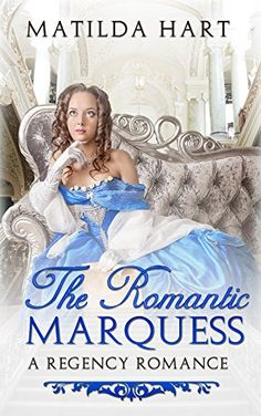 The Romantic Marquess: A Regency Romance by [Hart, Matilda, Deluxe, Historical]