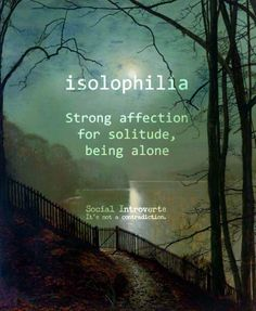 My name is Laloofah, and I'm an isolophiliac. :-)