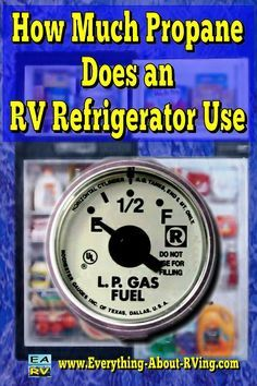 Here is our answer to: How Much Propane Does an RV Refrigerator Use ...