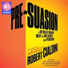's book Pre-Suasion: Channeling Attention for Change. Published on by Simon & Schuster Audio. Reading Online, Books Online, New Books, Good Books, Robert Cialdini, Business And Economics, Classic Books, Revolutionaries, Ebook Pdf