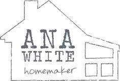 'Ana White Free and Easy DIY Furniture Plans to Save You Money'