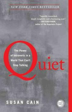 The book that started the Quiet Revolution At least one-third of the people we know are introverts. They are the ones who prefer listening to speaking; who innovate and create but dislike self-promoti