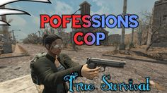 True Survival Professions Cop