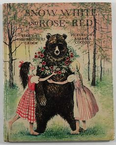 SNOW WHITE AND ROSE RED - can't remember the story, but loved this book.