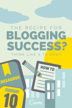 The Recipe For Blogging Success? Think Like a TV Chef http://blog.canva.com/recipe-for-success-why-you-should-think-like-a-tv-chef/