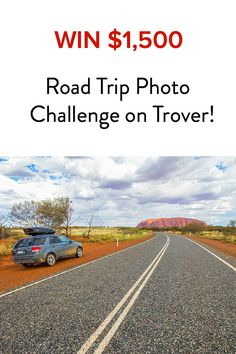 Share your best road trip photo and you could win $1,500 from Trover! Click inside for details.