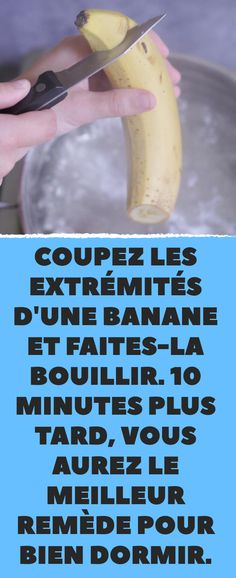 Fabriquez votre propre somnifère 100 % naturel avec une banane Food And Drink, Health Fitness, Healing, Diet, Fruit, Important, Natural Home Remedies, The Fruit, Loosing Weight