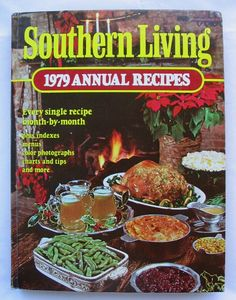 Vintage Southern Living Cookbook, 1979 Annual Recipes My very first Southern Living cookbook.Now 35 books later, I am still in love with them.
