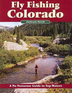 31c46c48e13 Fly Fishing Colorado  A No Nonsense Guide to Top Waters (Paperback)