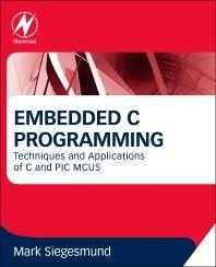 Embedded C Programming, 1st Edition,Mark Siegesmund,ISBN9780128013144