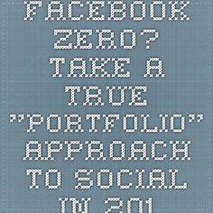 "Facebook Zero? Take a true ""portfolio"" approach to social in 2015 | m-cause"