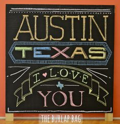 Austin Texas I love you - chalkboard time lapse video -- I love this!