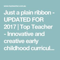 Just a plain ribbon - UPDATED FOR 2017 | Top Teacher - Innovative and creative early childhood curriculum resources for your classroom