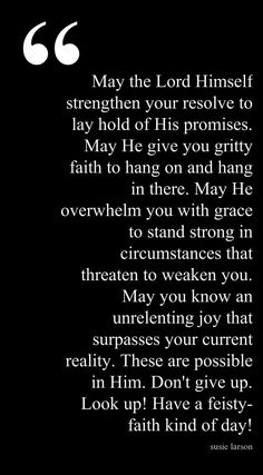 Please strengthen my faith Lord. May I have the courage to follow whatever path You have me going down.
