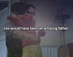 Would have?  He WAS.  Clem lost both of his parents and Lee filled that role perfectly.  He cared for Clem like she was his own, and protected her to his very last breath just as a parent should