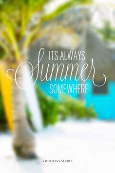 Always summer somewhere...