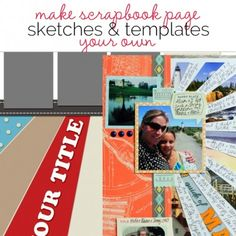 9 Ideas for Using Scrapbook Page Templates and Sketches in Ways that Make Them Your Own