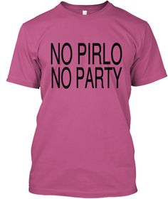 No Pirlo No Party Heliconia T-Shirt Front