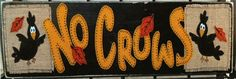 "No Crows Wool Felt Applique Wallhanging Pattern by Shauna Case of Quilter's Clutter at KayeWood.com. 5.5"" x 25"". Appliqued crows, leaves and letters liven up this wool felted applique wallhanging. Perfect for fall! http://www.kayewood.com/item/No_Crows_Wallhanging_Pattern/3878 $10.00"