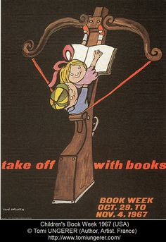Children's Book Week 1967 (USA) poster. Take off with Books ©  Tomi UNGERER (Author, Artist. France). ... Artist site: http://www.tomiungerer.com/  Musee de la vie de Strasbourg, Alsace, France - Tomi Ungerer Museum Collection:  http://www.musees-strasbourg.org/index.php?page=musee-tomi-ungerer-en  ... [Primary source unknown]