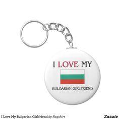 I Love My Bulgarian Girlfriend Basic Round Button Keychain