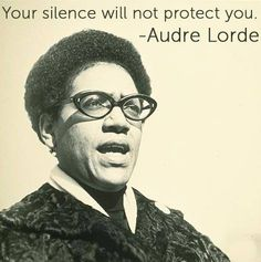 Audre lorde your silence will not protect you essay