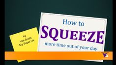 Squeezing time management | Vee Smith