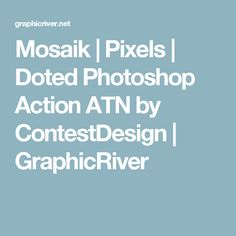 Mosaik | Pixels | Doted Photoshop Action ATN by ContestDesign | GraphicRiver