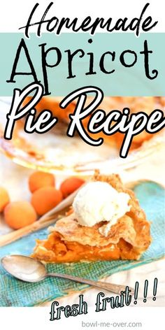 Homemade Apricot Pie Recipe - Settle into summer with a big slice of pie! With fresh apricots and a flaky pie crust this drool-worthy pie is easy to make and delicious! #apricots #apricotpie #apricotpierecipe #bowlmeover #freshfruitpie Fruit Recipes, Pie Recipes, Baking Recipes, Dessert Recipes, Easy Desserts, Delicious Desserts, Apricot Pie, Best Sweets, Trifle Pudding