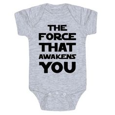"""Every new parents can relate to babies being incredible alarm clocks (at all the wrong times). This funny, Star Wars parody baby one-piece features the text """"The Force That Awakens You"""" for your new little one! Perfect of Star Wars fans, gifts for new parents, baby shower gifts, and baby shower ideas! #babyshowergifts"""