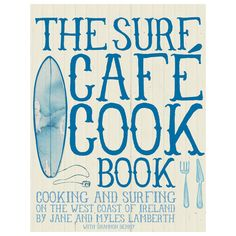 The Surf Café Cookbook! I need to learn how to cook! I love this and how it's kinda vintage! <3