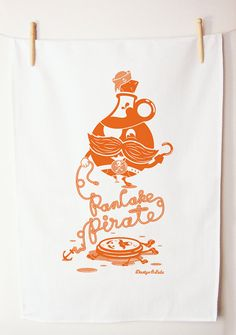 Pancake Pirate, awesome tea towel. good enough to frame