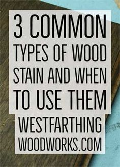 These are the three wood stains you need to know about as a woodworker. They all have a purpose, and - These are the three wood stains you need to know about as a woodworker. They all have a purpose, an -