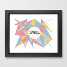 The Struggle is Part of the Story Framed Art Print by Dee Marie Designs | Society6