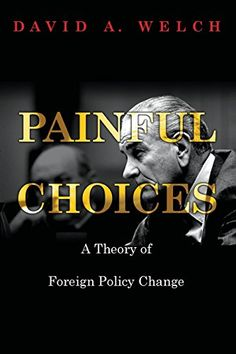 Painful Choices: A Theory of Foreign Policy Change by David A. Welch http://www.amazon.com/dp/0691165947/ref=cm_sw_r_pi_dp_7L5Tub06CK0V0