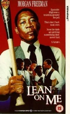 Lean on Me (1989) This movie never gets old