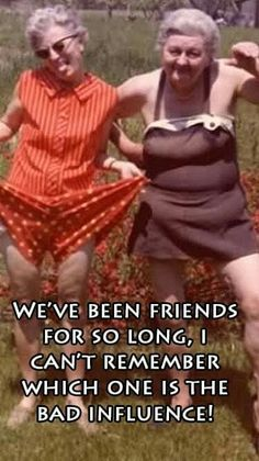 True friends, friends mom, old friends funny, birthday quotes for best friend Old Friends Funny, Old Best Friends, Friends Mom, True Friends, Funny Old Ladies, Crazy Friends, Mom Funny, New Quotes, Funny Quotes