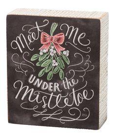 Another great find on #zulily! 'Meet Me Under The Mistletoe' Chalkboard Box Sign #zulilyfinds