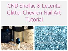 CND Shellac & Lecente Glitter Chevron Nail Art Tutorial - YouTube - Nails By Rebecca Louise